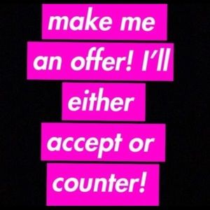 Other - I'll never decline an offer!